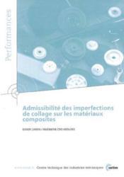 Admissibilite Des Imperfections De Collage Sur Les Materiaux Composites (Performances, Resultats Des - Couverture - Format classique