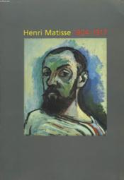 Henri matisse 1904-1917 - Couverture - Format classique