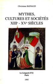 Mythes, cultures et sociétés ; XIIe - XVe siècles - Couverture - Format classique