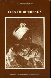 <i>loin de bordeaux</i>. memoires d'exil du comte de guilleragues, 16 28-1715. roman - Couverture - Format classique