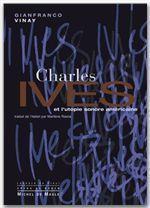 Charles Ives et l'utopie sonore américaine - Couverture - Format classique
