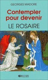 Contempler pour devenir: le rosaire - Couverture - Format classique