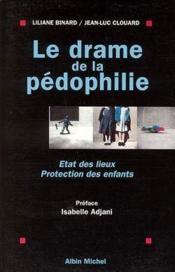 Le Drame De La Pedephilie : Etat Des Lieux, Protection Des Enfants - Couverture - Format classique