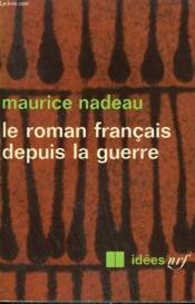 Le Roman Francais Depuis La Guerre. Collection : Idees N° 218 - Couverture - Format classique