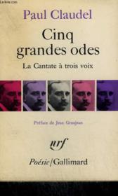 Cinq Grandes Odes Suivies D'Un Processionnal Pour Saluer Le Siecle Nouveau. La Cantate A Trois Voix. Collection : Poesie. - Couverture - Format classique
