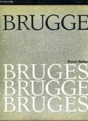 Bruges. Texte En Francais, Anglais, Allemand. - Couverture - Format classique