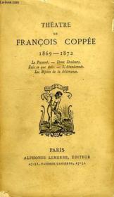 Theatre De Francois Coppee, 1869-1872 - Couverture - Format classique