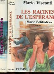 Marie Solitude Tome 1 - Les Racines De L'Esperance - Tome 2 - Couverture - Format classique