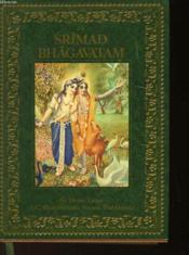 Le Srimad Bhagavatam - Premier Chant - La Creation - Premiere Partie - Chapitres 1-9 - Couverture - Format classique