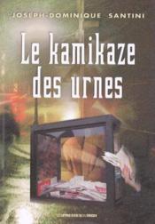 Le Kamikaze Des Urnes - Couverture - Format classique
