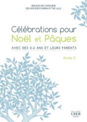 Célébrations pour Noël et Pâques avec des 3/6 ans et leurs parents ; année C - Couverture - Format classique