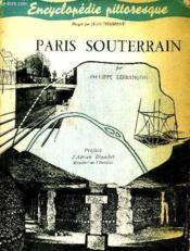 Paris Souterrain - Collection Encyclopedie Pittoresque . - Couverture - Format classique