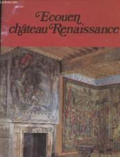 Ecouen Château Renaissance - Couverture - Format classique