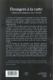 Étrangers à la carte ; l'administration de l'immigration en France, 1945-1975 - 4ème de couverture - Format classique