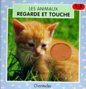 Les animaux ; regarde et touche - Couverture - Format classique