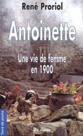 Antoinette Une Vie De Femme En 1900 (Ae) - Couverture - Format classique