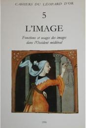 L'image ; fonctions et usages des images dans l'Occident médiéval - Couverture - Format classique