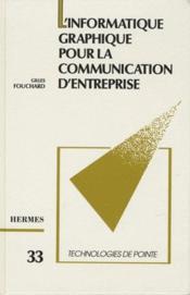 L'informatique graphique pour la communication d'entreprise - Couverture - Format classique
