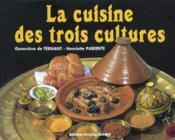 La cuisine des 3 cultures - Couverture - Format classique