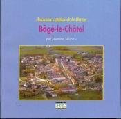 Bâgé-le-Châtel ; ancienne capitale de la Bresse - Couverture - Format classique