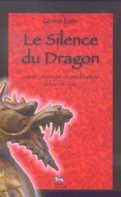 Le silence du dragon ; santé, énergie et méditation par le tao - Intérieur - Format classique