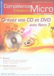 Competence Micro ; Gravez Vos Cd Et Dvd Avec Nero 7 - Intérieur - Format classique