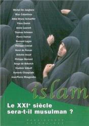 Le XXIe siècle sera-t-il musulman? - Couverture - Format classique