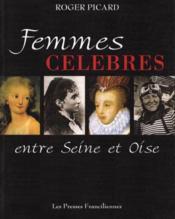 Les femmes célèbres entre Seine et Oise - Couverture - Format classique