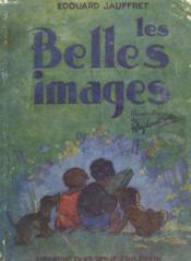 Les Belles Images. Methode De Lecture Pour La Classe Enfantine. - Couverture - Format classique