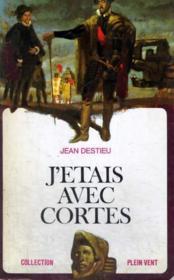 J'étais avec Cortes. - Couverture - Format classique