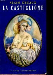 La Castiglione Dame De Coeur De L'Europe - Couverture - Format classique