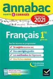 Annabac sujets & corrigés ; français ; 1re (édition 2021) - Couverture - Format classique