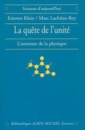 La quête de l'unité ; l'aventure de la physique - Couverture - Format classique