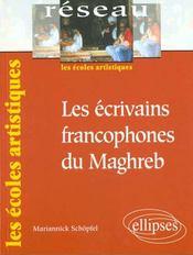 Les Ecrivains Francophones Du Maghreb Les Ecoles Artistiques - Intérieur - Format classique