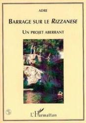 Barrage Sur Le Rizzanese Unprojet Aberrant - Couverture - Format classique
