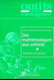 Des mathematiques aux enfants savoirs en jeu(x) - Couverture - Format classique