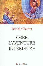 Oser L'Aventure Interieure - Intérieur - Format classique