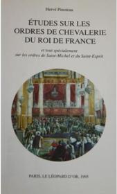 Études sur les ordres de chevalerie du roi de France - Couverture - Format classique
