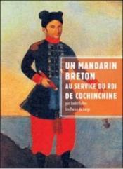 Un mandarin breton au service du roi de Cochinchine - Couverture - Format classique