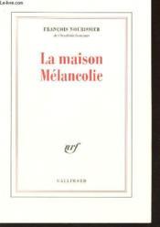 La maison melancolie - Couverture - Format classique