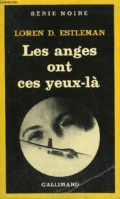Collection : Serie Noire N° 1888 Les Anges Ont Ces Yeux-La - Couverture - Format classique