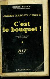 C'Est Le Bouquet ! ( Figure It Out For Yourself ). Collection : Serie Noire N° 83 - Couverture - Format classique