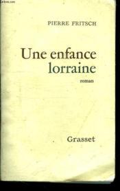 Une Enfance Lorraine. - Couverture - Format classique
