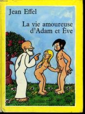 La Vie Amoureuse D Adam Et Eve. - Couverture - Format classique