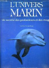 L Univers Marin . Vie Secrete Des Profondeurs Et Des Rivages. - Couverture - Format classique