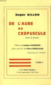 De L'Aube Au Crepuscule (Choix De Sonnets), Tome I - Couverture - Format classique