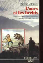 L'Ours Et Les Brebis - Memoires D'Un Berger Transhument Des Ptrenees A La Gironde - Couverture - Format classique
