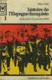 Histoire De L'Espagne Franquiste - De La Prise Du Pouvrois A 1950 - 1 - Couverture - Format classique