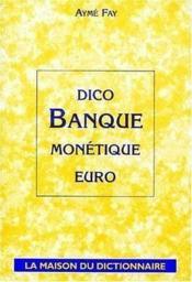 Dictionnaire banque monetique euro - Couverture - Format classique