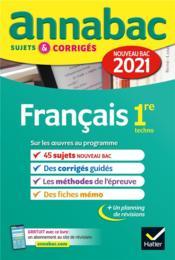 Annabac sujets & corrigés ; français ; 1re technologique (édition 2021) - Couverture - Format classique